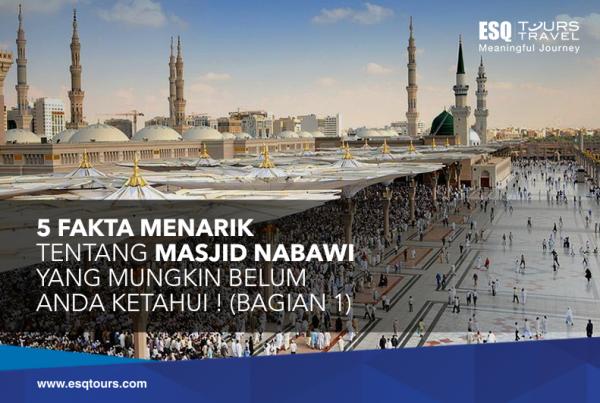 ESQ Tours Travel | Fakta Masjid Nabawi
