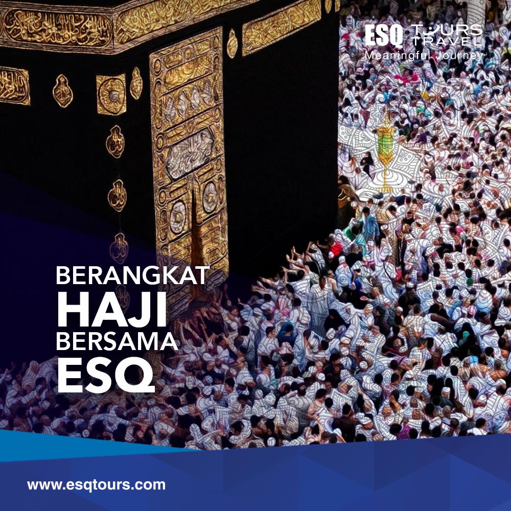 Berangkat Haji melalui biro haji plus esq tours travel